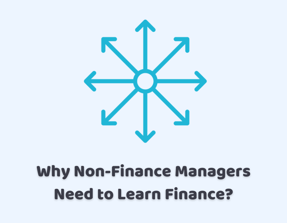 Why Non-Finance Managers Need to Learn Finance?