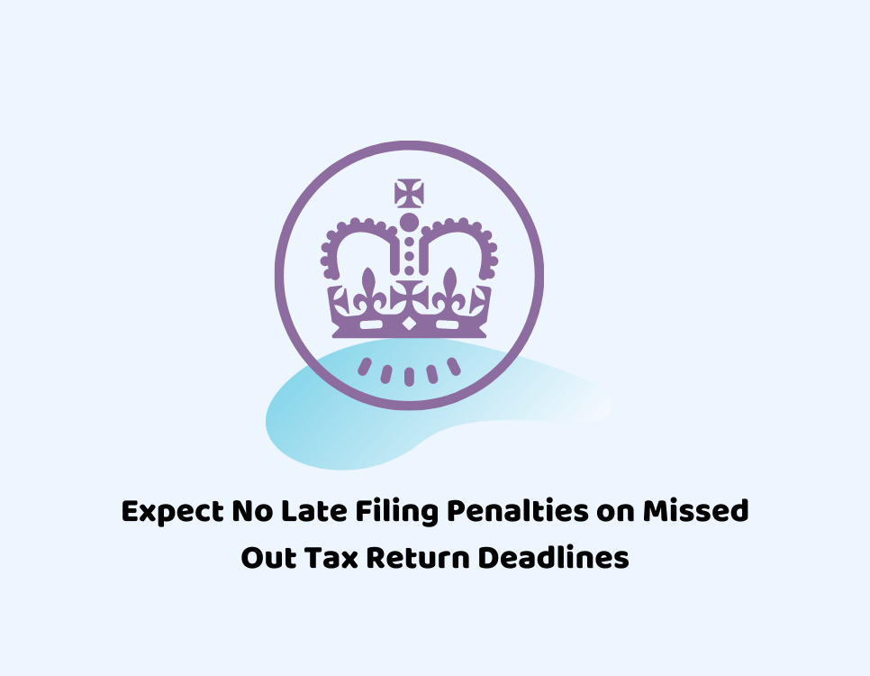 Expect No Late Filing Penalties on Missed Out Tax Return Deadlines