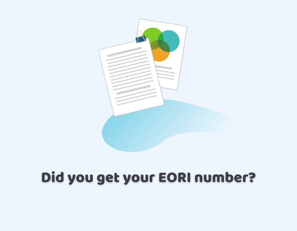 Did you get your EORI number?