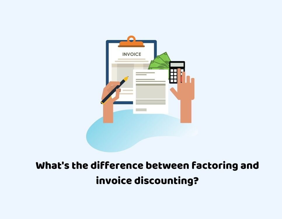 Factoring and invoice discounting