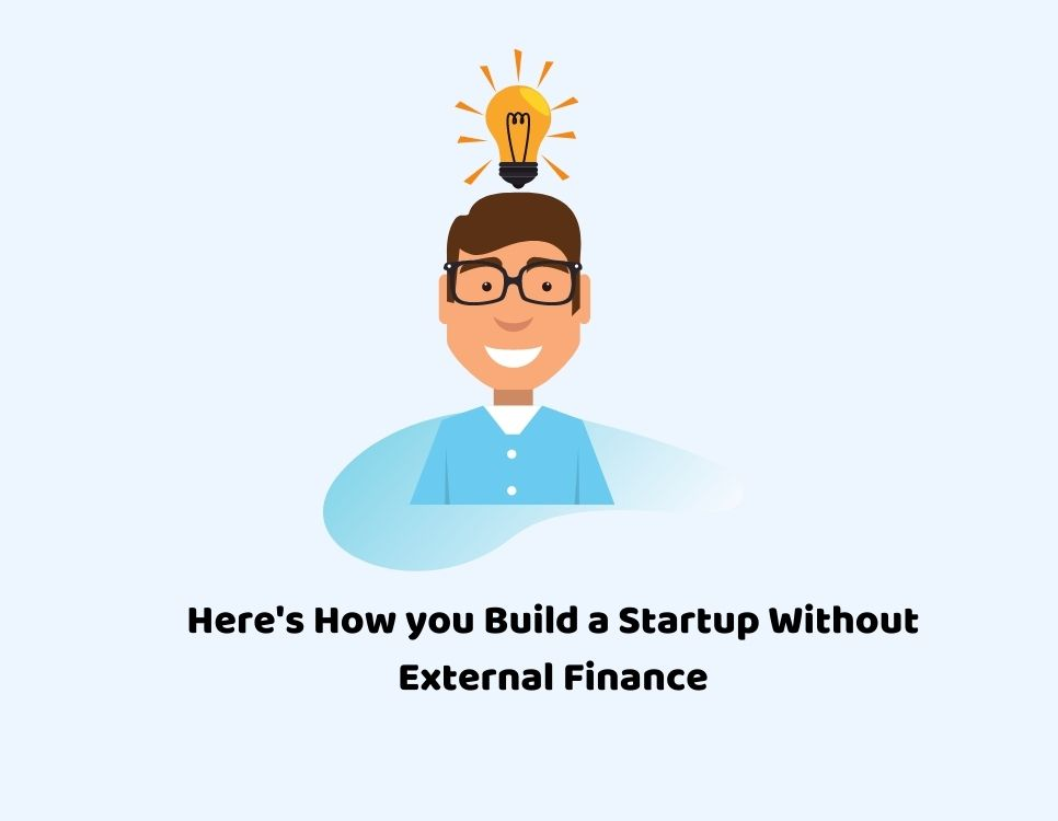 How to build a startup without any external finance