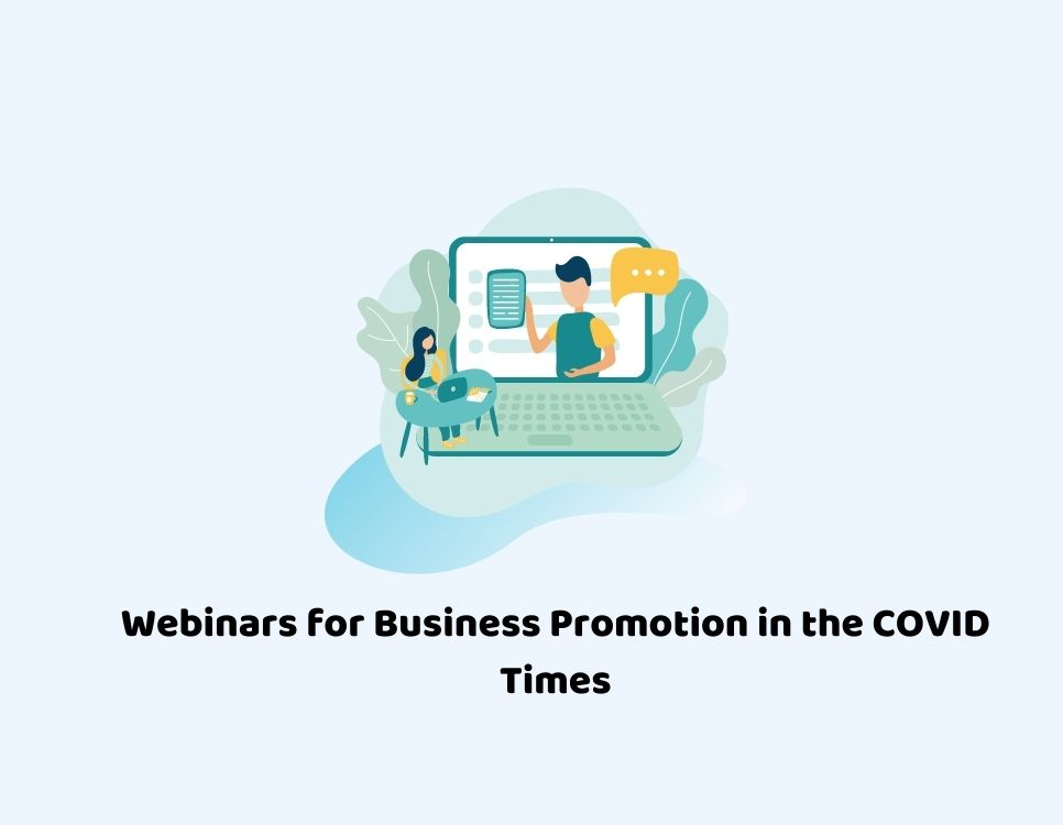 Webinars for business promotion in the covid times