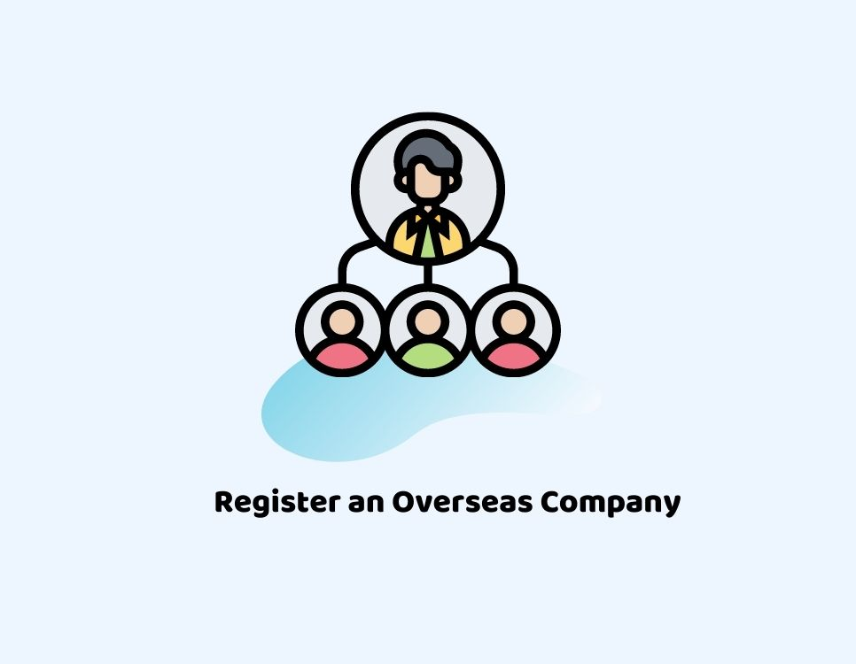 Here's Our 101 On How to Register an Overseas Company