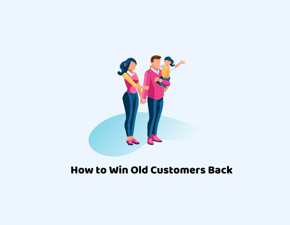How to Gain Old Customers Back