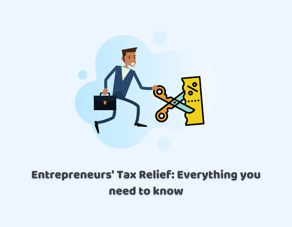 Entrepreneurs' Tax Relief: Everything You Need To Know
