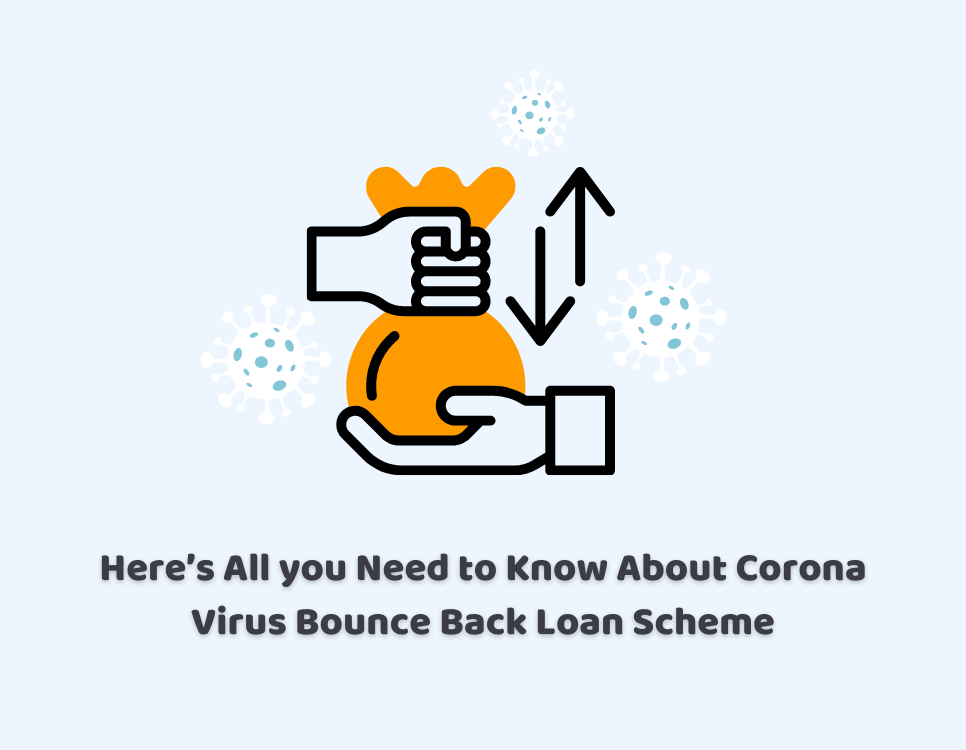 Here's All you Need to Know About Corona Virus Bounce Back Loan Scheme