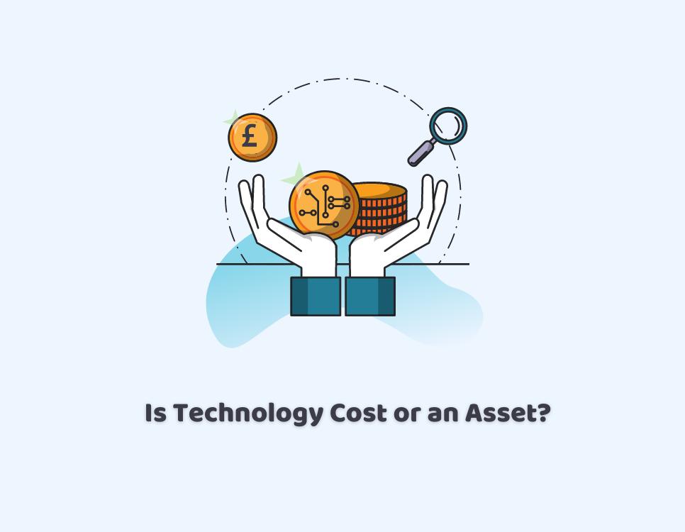 Technology Cost or an Asset