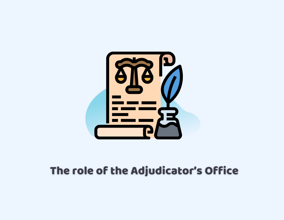 The role of the Adjudicator's Office