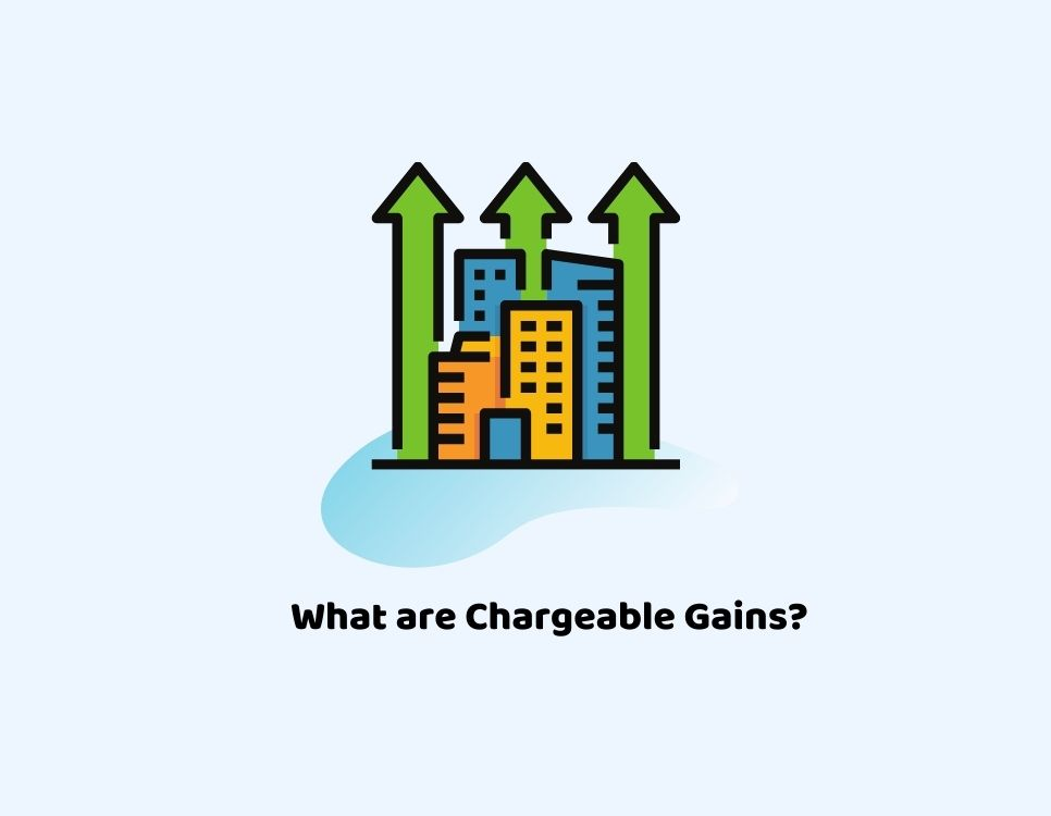 What are Chargeable Gains?
