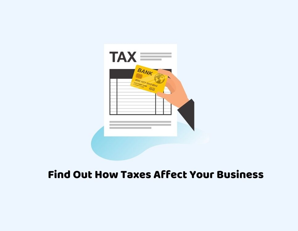 how does tax affect a business