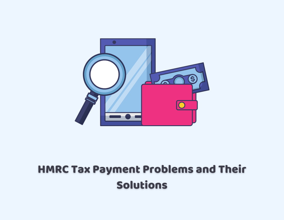 Common HMRC Tax Payment Problems and Their Solutions
