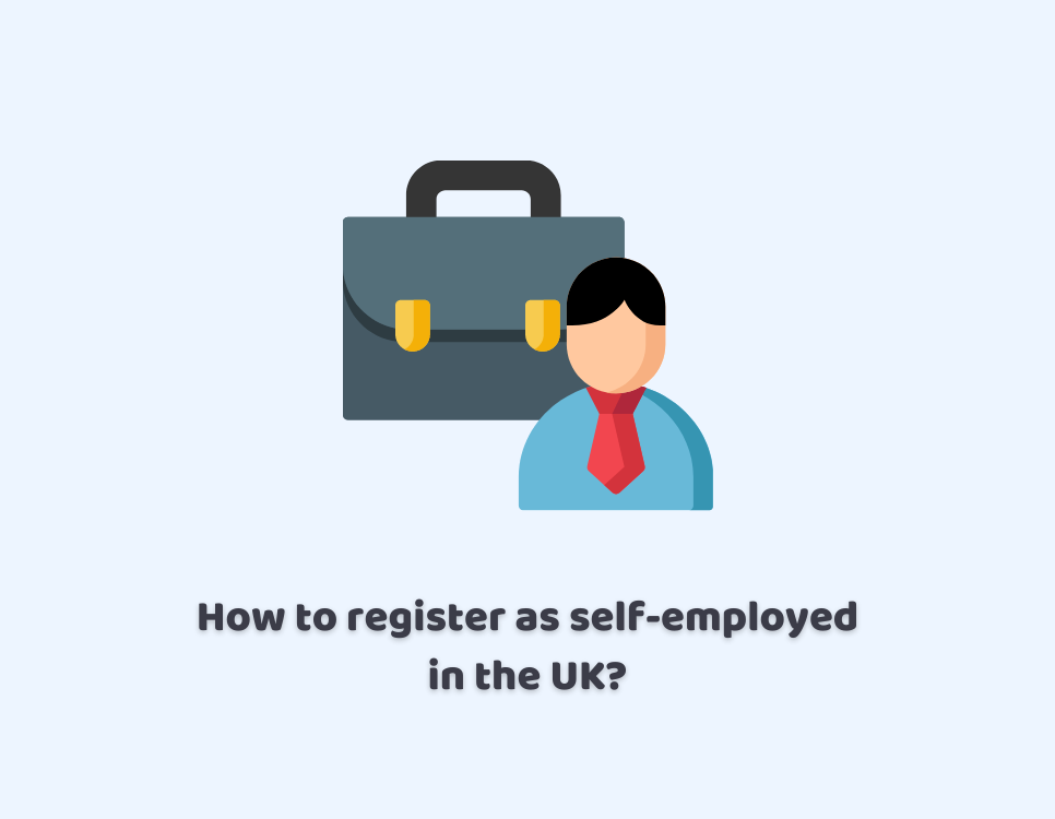 How to Register as Self-Employed in the UK?