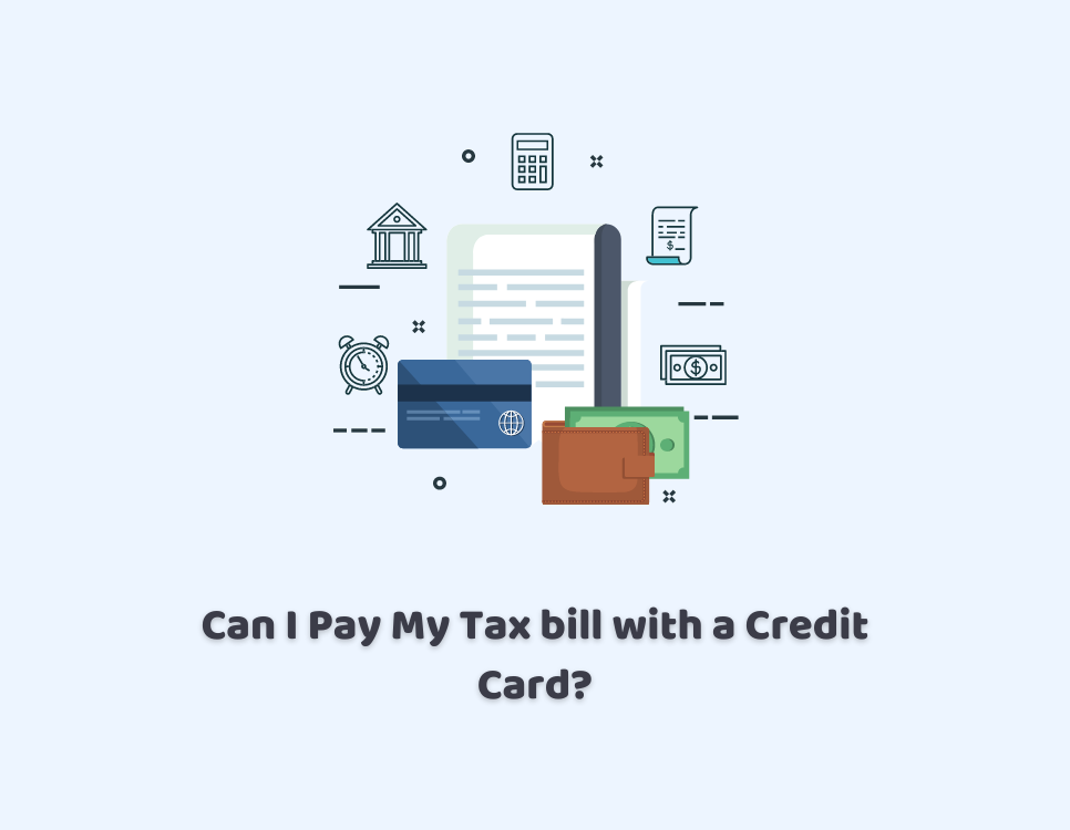 Can I Pay My Tax bill with a Credit Card?