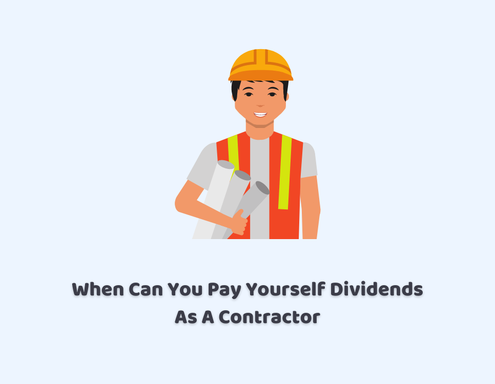 When Can You Pay Yourself Dividends As A Contractor
