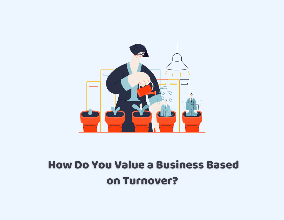 How Do You Value a Business Based on Turnover?