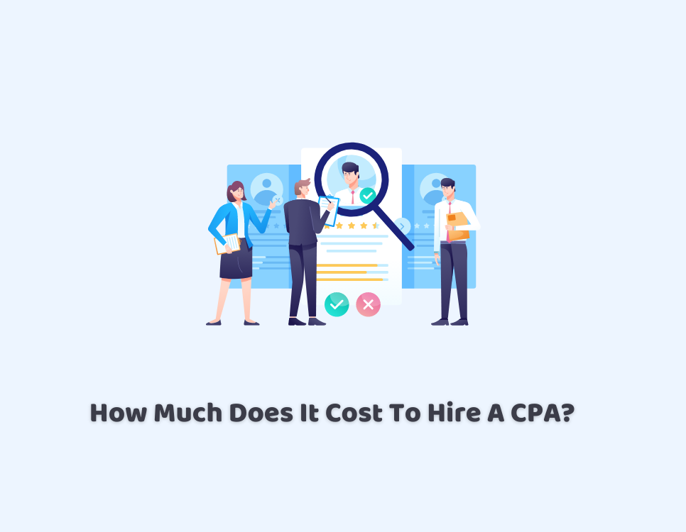 How Much Does It Cost To Hire A CPA?
