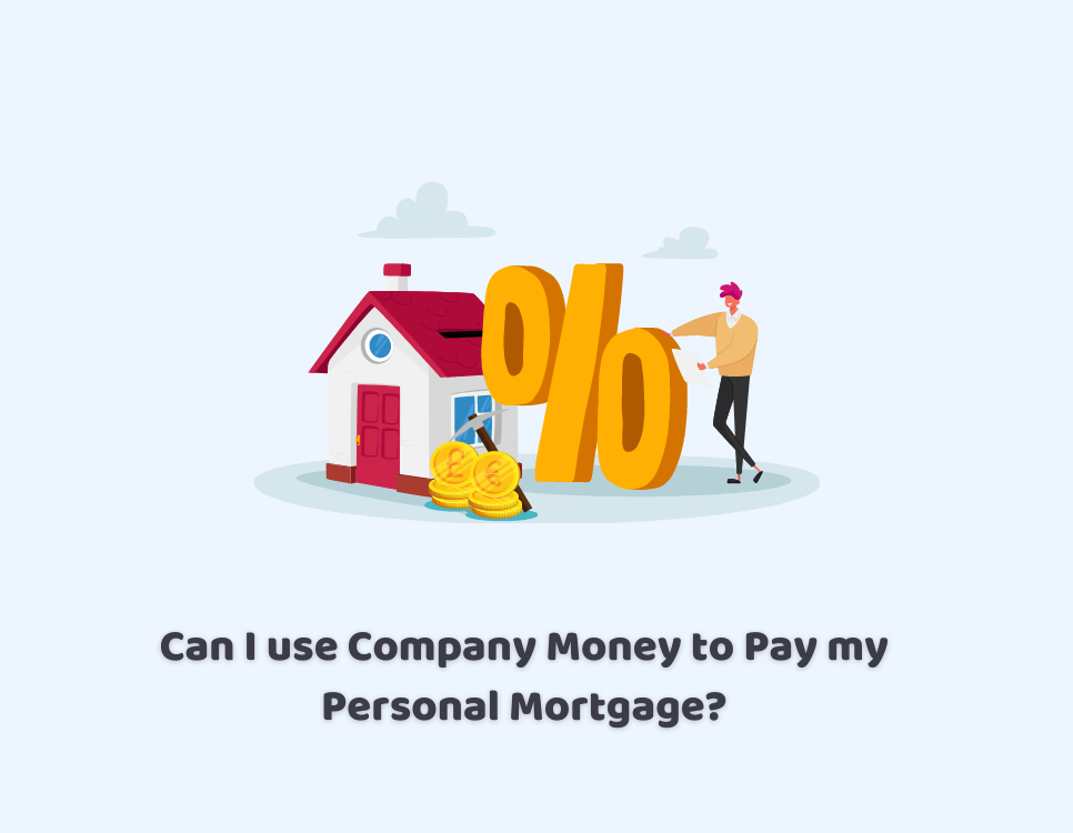 Can I use Company Money to Pay my Personal Mortgage?