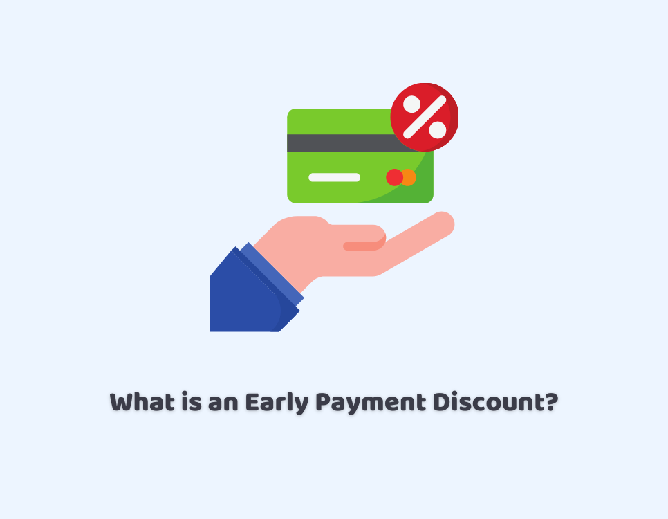 What is an Early Payment Discount?