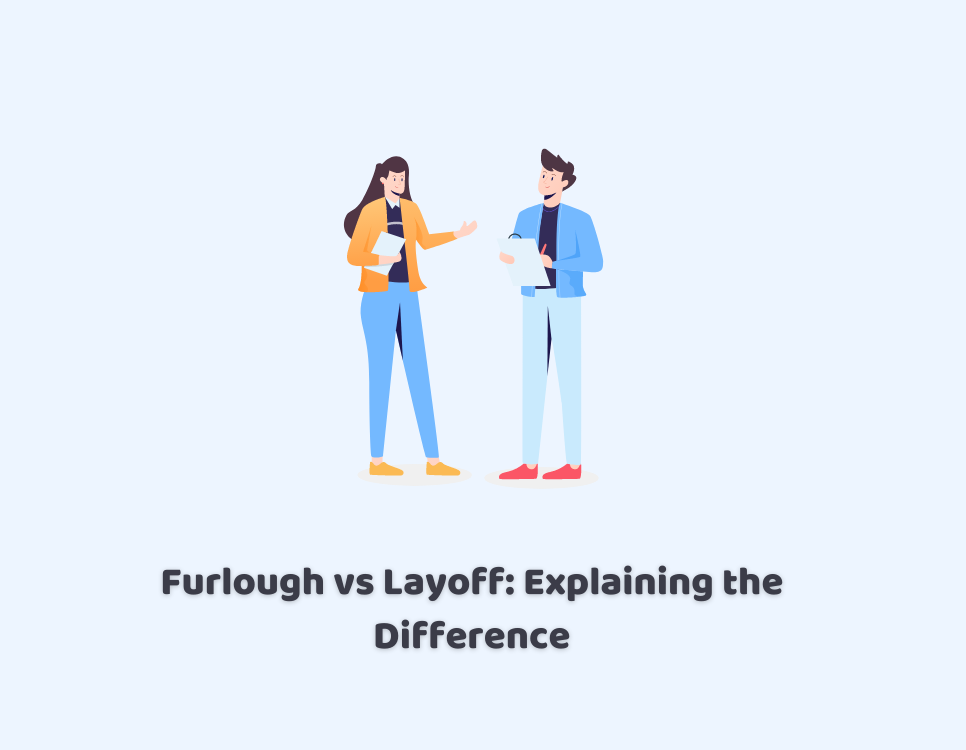 Furlough vs Layoff: Explaining the Difference
