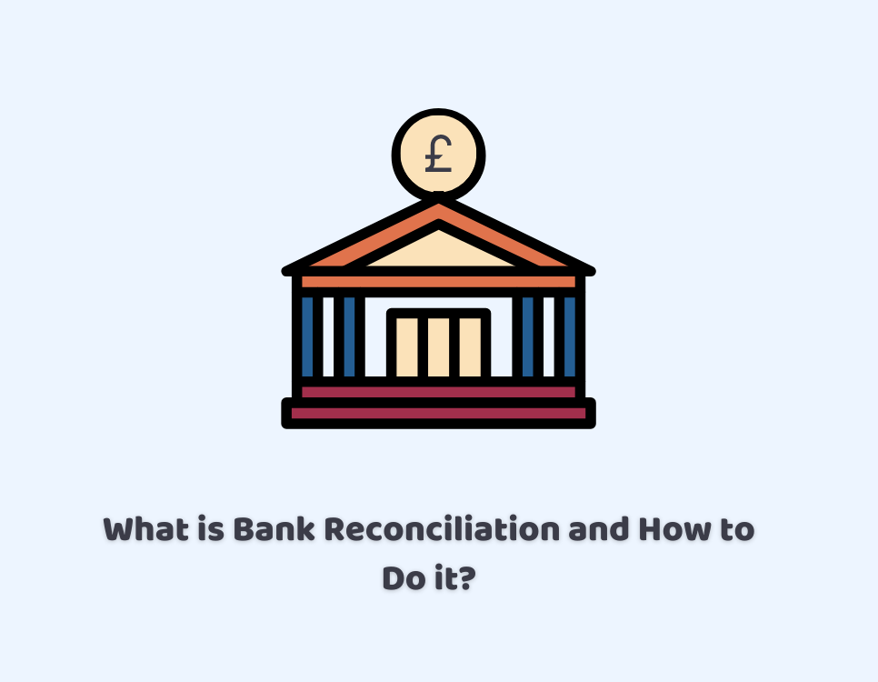 What is Bank Reconciliation and How to Do it?