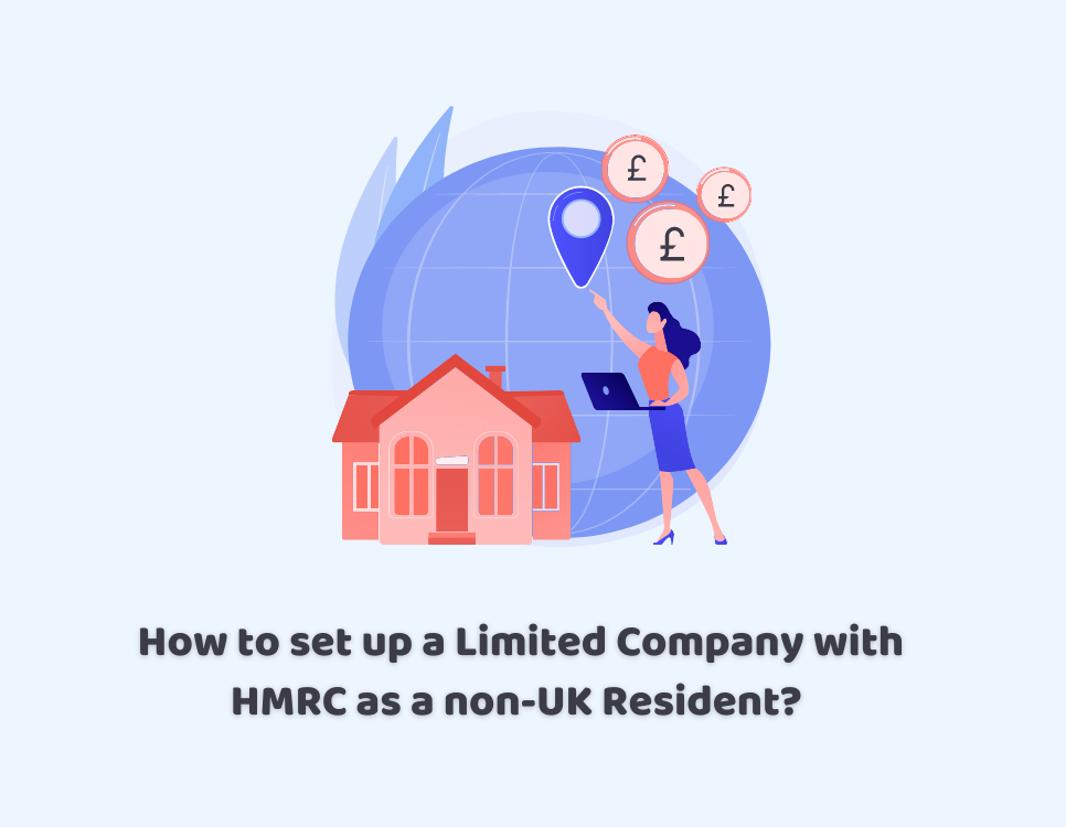 How to set up a Limited Company with HMRC as a non-UK Resident?