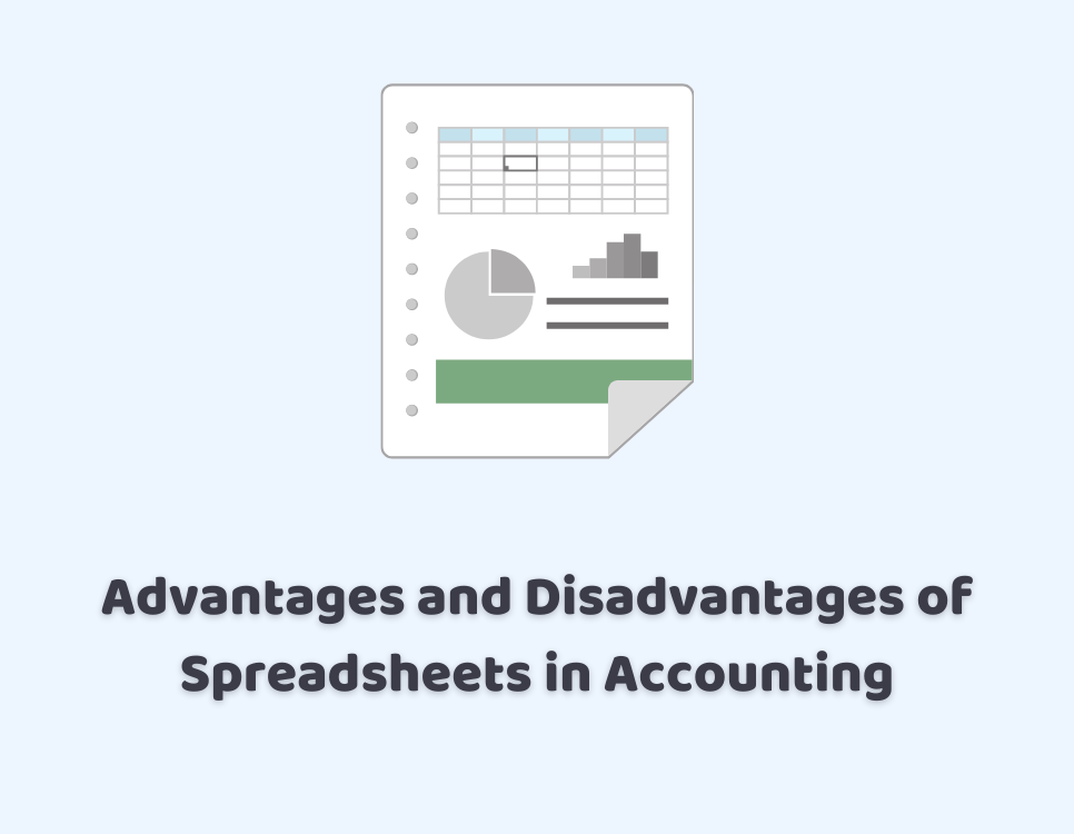 Advantages and Disadvantages of Spreadsheets in Accounting