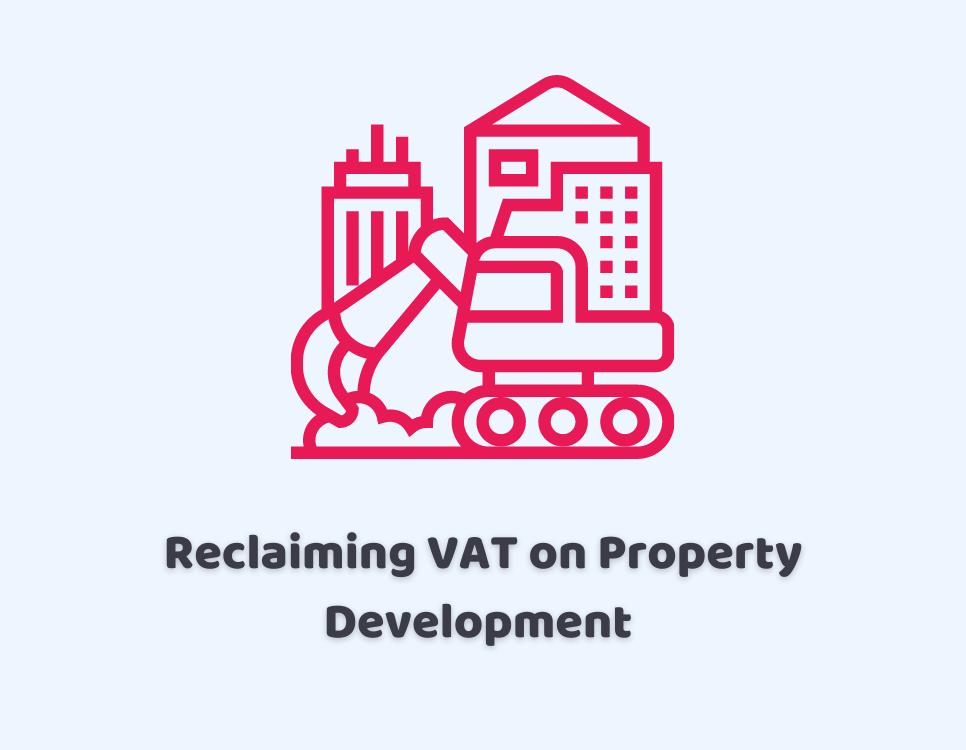Reclaiming VAT on Property Development