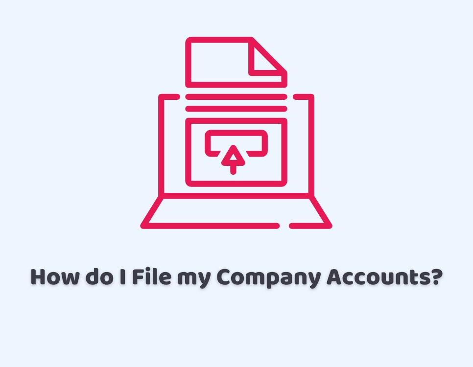 How do I File my Company Accounts?