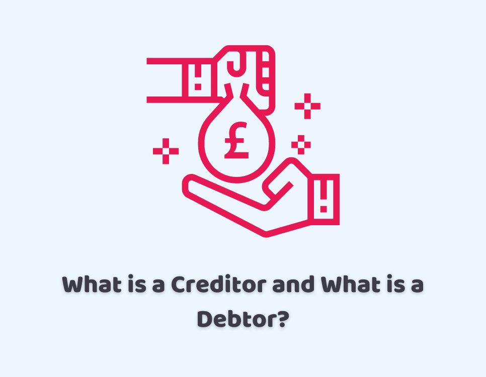 What is a Creditor and What is a Debtor?