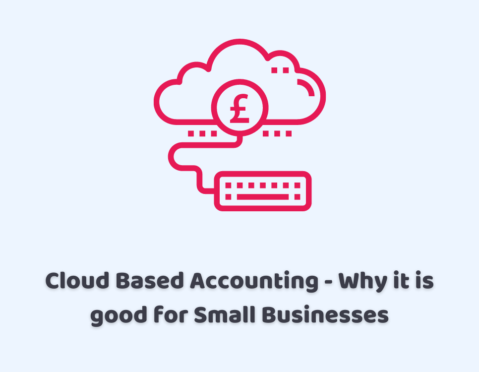 Cloud Based Accounting – Why it is good for Small Businesses