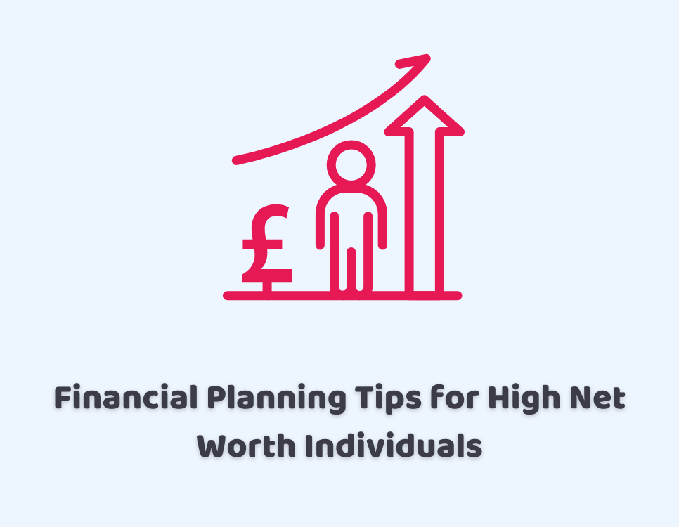 Financial Planning Tips for High Net Worth Individuals