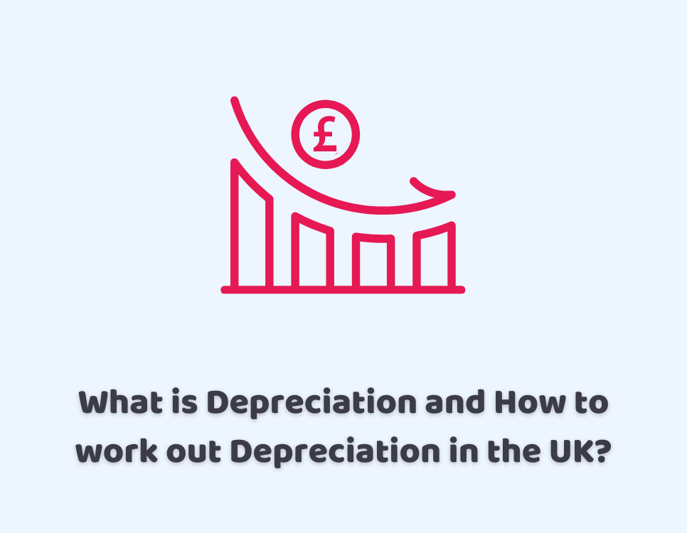 What is Depreciation and How to work out Depreciation in the UK?