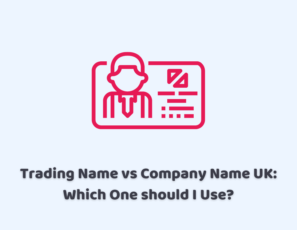 Trading Name vs Company Name UK: Which One should I Use?